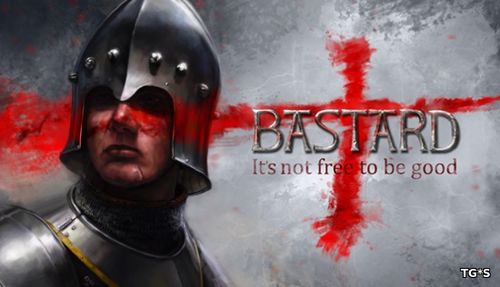 Bastard [v 1.31] (2018) PC | RePack by Other s