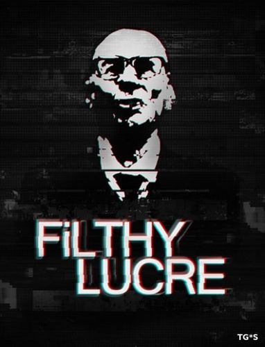 Filthy Lucre (2016) PC | RePack by FitGirl
