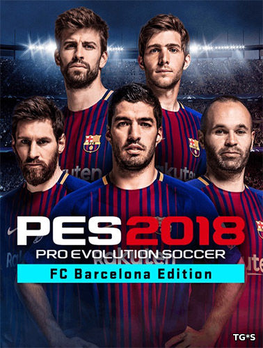 PES 2018 / Pro Evolution Soccer 2018: FC Barcelona Edition [v 1.0.5.00 + Data Pack 4.0] (2017) PC | Repack от =nemos=