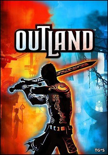 Outland [Update 6] (2014) PC   RePack by Mizantrop1337