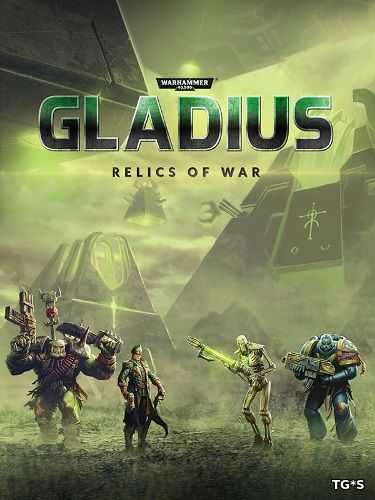 Warhammer 40,000: Gladius - Relics of War: Deluxe Edition [v 1.0.6 + DLC] (2018) PC | Лицензия GOG
