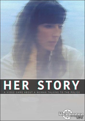 Her Story [FULL RUS] (2015) PC | RePack by R.G. Механики