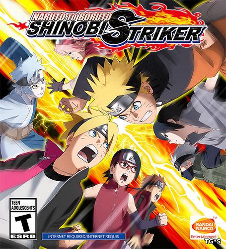 Naruto to Boruto: Shinobi Striker [v 1.03.00] (2018) PC   RePack by FitGirl