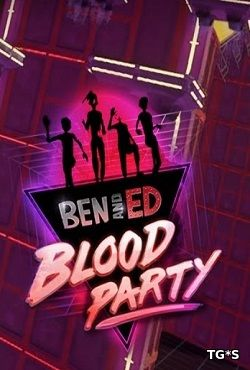 Ben and Ed - Blood Party [ENG] (2018) PC | Лицензия