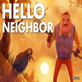 Hello Neighbor (2016) [ENG][ALPHA 4]