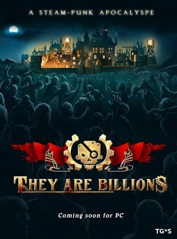 They Are Billions [RUS / Early Access v.0.6.0.49] (2017) PC | RePack by R.G. Freedom
