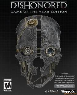Dishonored. Game of the Year Edition [Steam-Rip] [2012|Eng|Rus|Multi5]