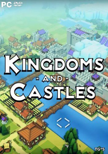 Kingdoms and Castles [ENG] (2017) PC | Лицензия GOG