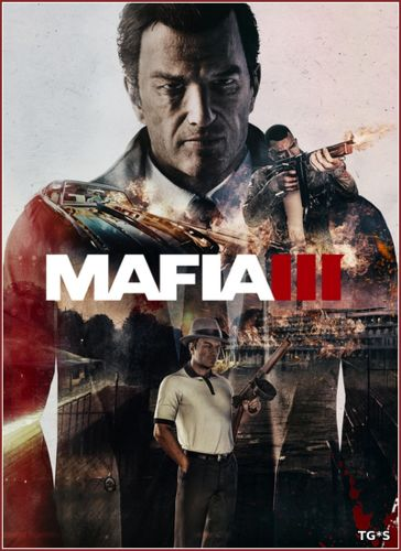 Мафия 3 / Mafia III - Digital Deluxe Edition [Update 4 + 3 DLC] (2016) PC | RePack by qoob