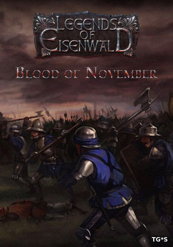 Эйзенвальд: Кровь Ноября / Eisenwald: Blood of November [v.1.3] (2016) PC | Лицензия