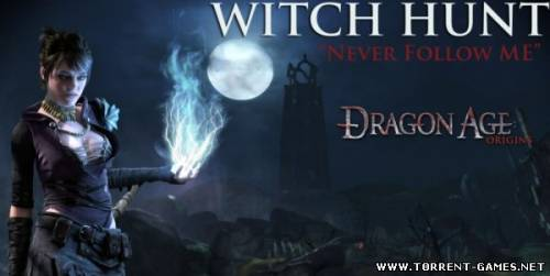 Dragon Age: Origins - Охота На Ведьму (2010) Версия: 1.0