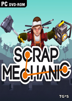 Scrap Mechanic [Early Access] (2017) PC | RePack by sERGE