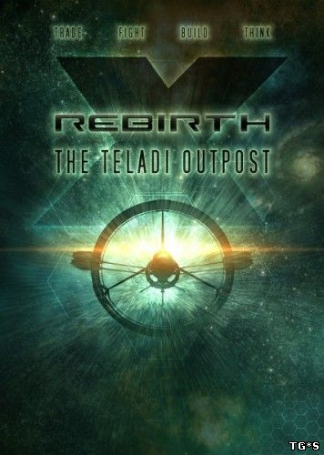 X Rebirth: The Teladi Outpost (2014) [RUS][ENG] [L] - RELOADED