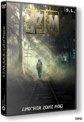 S.T.A.L.K.E.R.: Call of Pripyat - Another Zone Mod [2016, RUS, Repack] by SeregA-Lus