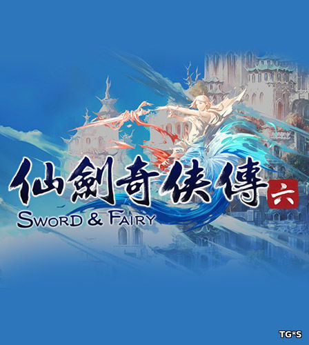 Chinese Paladin: Sword and Fairy 6 [ENG / CHN] (2017) PC | RePack by FitGirl