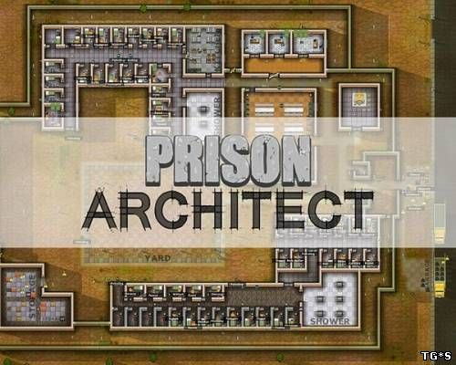 Prison Architect [Update 11d] (2015) PC | Лицензия GOG