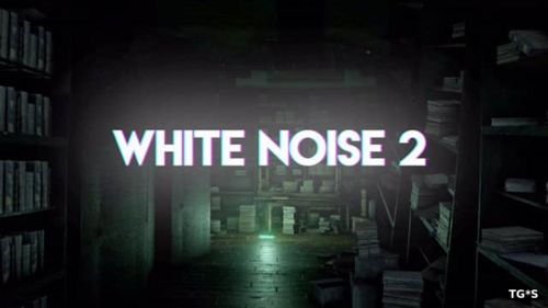 White Noise 2 [Early Access] (2016) PC | Repack от Pioneer