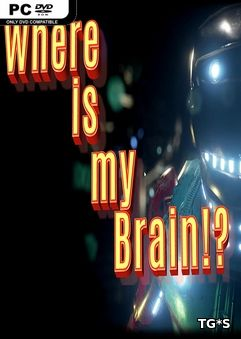 Where is my Brain!? (2017) PC | RePack by qoob