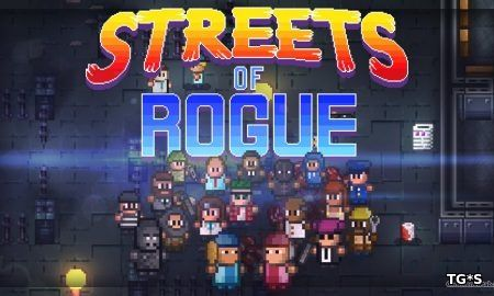 Streets of Rogue [v 45b] (2017) PC | RePack от Pioneer