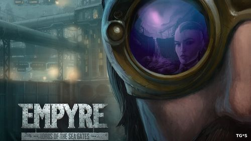 EMPYRE: Lords of the Sea Gates [ENG] (2017) PC   Лицензия