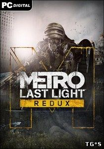 Metro: Last Light - Redux [Update 6] (2014) PC | RePack by qoob