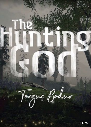 The Hunting God [ENG] (2017) PC | Лицензия