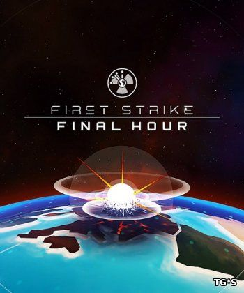 First Strike: Final Hour (2017) PC