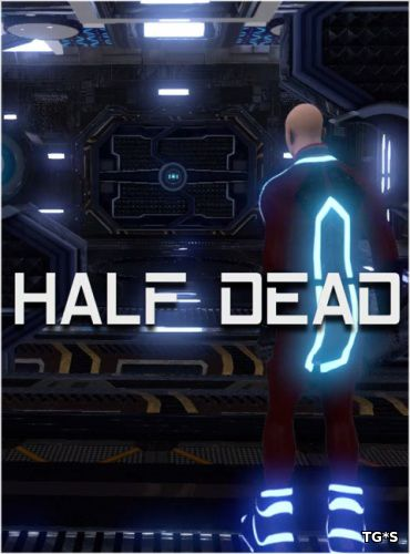 Half Dead (2016) PC | RePack by Pioneer