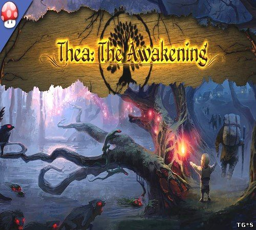 Thea: The Awakening [v1.20.1912.0] (2016) PC | Лицензия