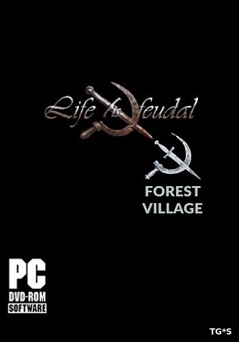 Life is Feudal: Forest Village [v.0.9.4338] (2016) PC | RePack от GAMER