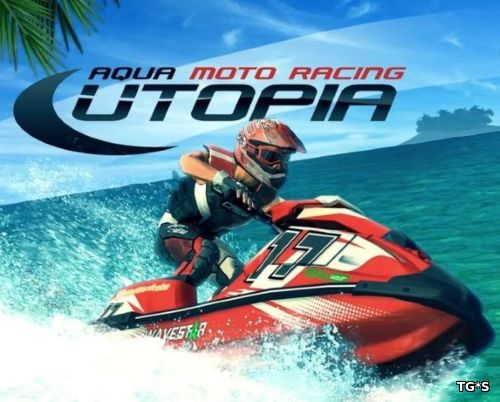 Aqua Moto Racing Utopia (2016) PC | RePack by FitGirl