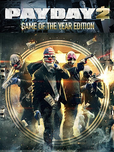 PayDay 2: Game of the Year Edition [v 1.68.209] (2013) PC | RePack by Mizantrop1337
