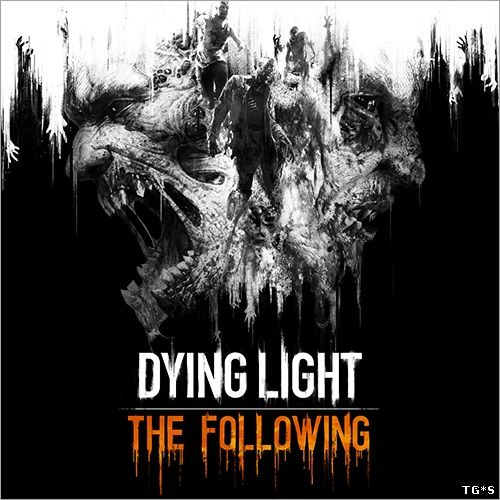 Dying Light: The Following - Enhanced Edition [v 1.12.1 + DLCs] (2015) PC | RePack by SeregA-Lus
