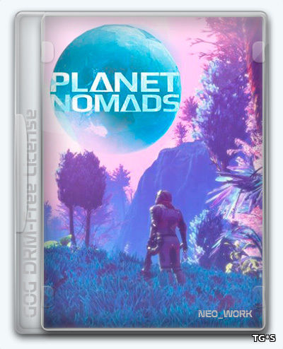 Planet Nomads [v0.8.9.1 | Beta] (2017) PC | Лицензия