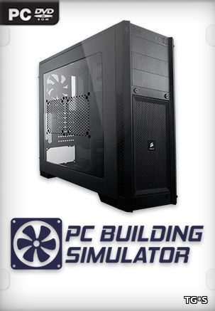 PC Building Simulator [v 0.8.0.1 | Early Access] (2018) PC | RePack by xatab