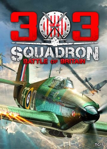 303 Squadron: Battle of Britain (2018) PC | Repack by FitGirl