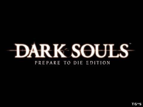 Dark Souls. Prepare to die Edition.