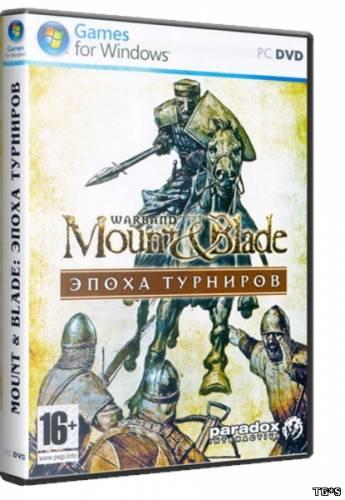 Mount & Blade: Warband {1.153} [Ru/En] (2010) РС [RePack] от WebeR